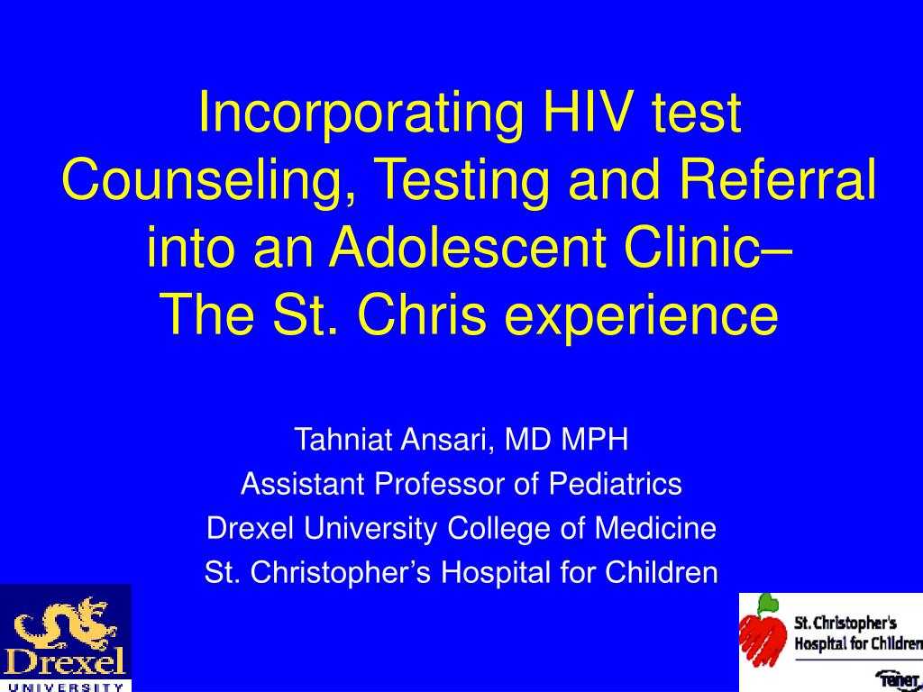 Incorporating HIV test Counseling, Testing and Referral into an Adolescent Clinic–