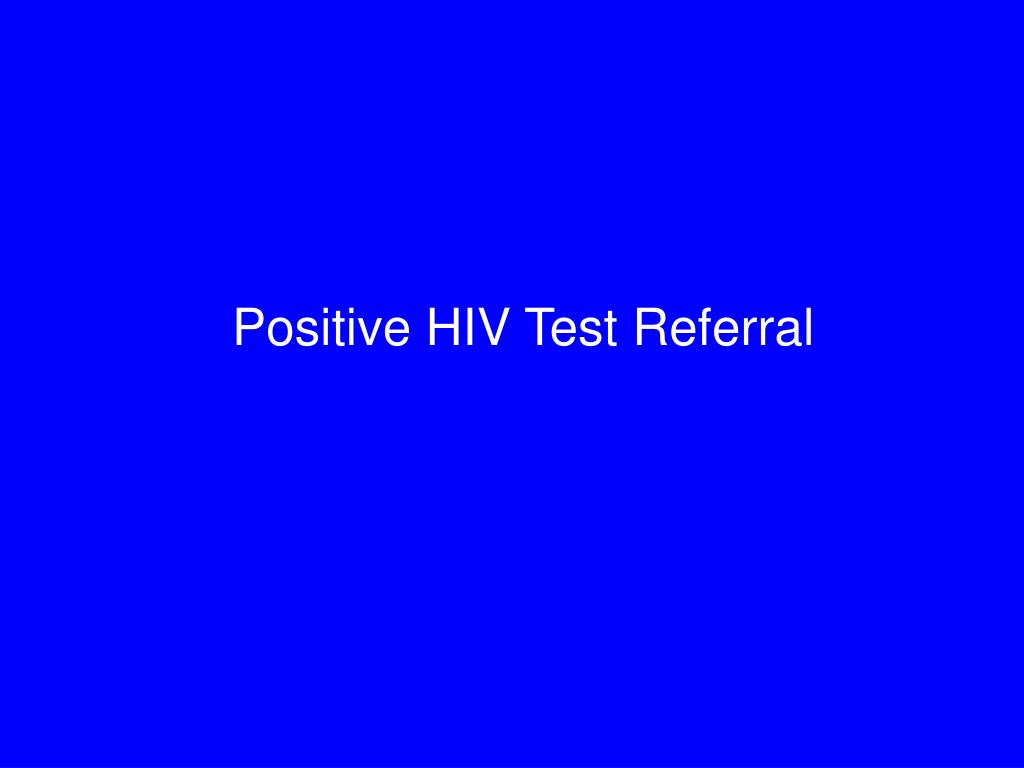 Positive HIV Test Referral