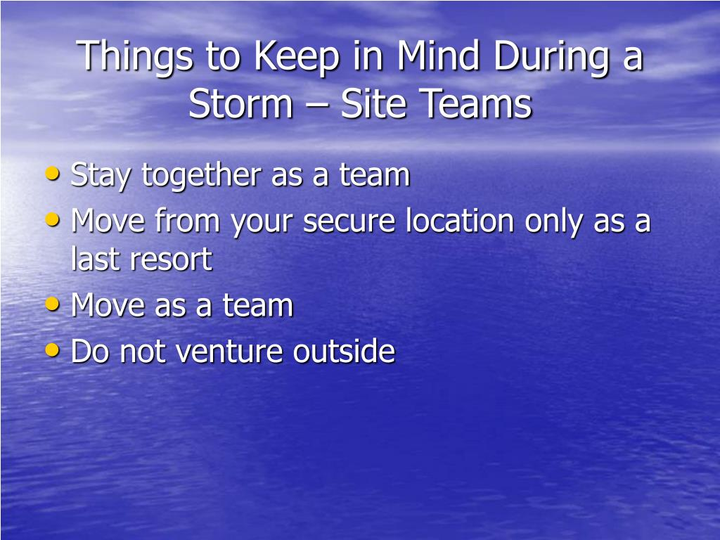 Things to Keep in Mind During a Storm – Site Teams