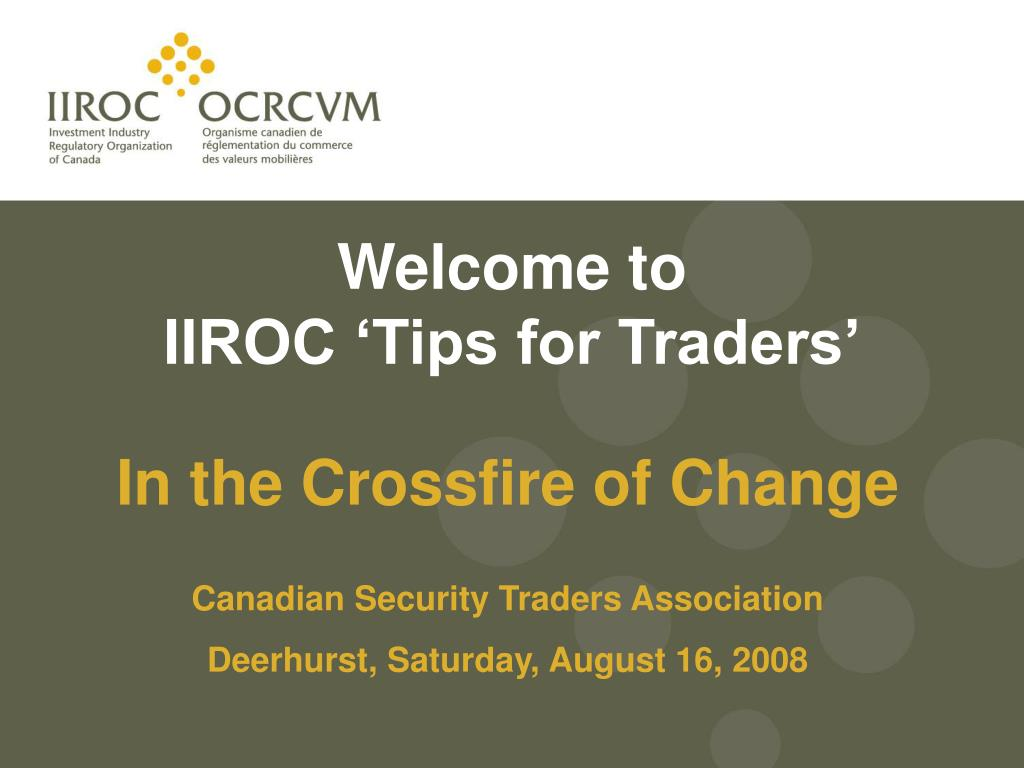 welcome to iiroc tips for traders l.