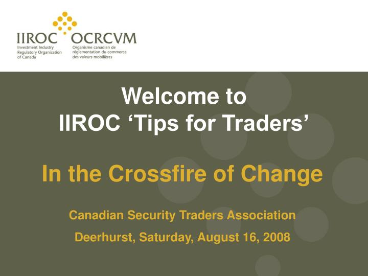 welcome to iiroc tips for traders n.