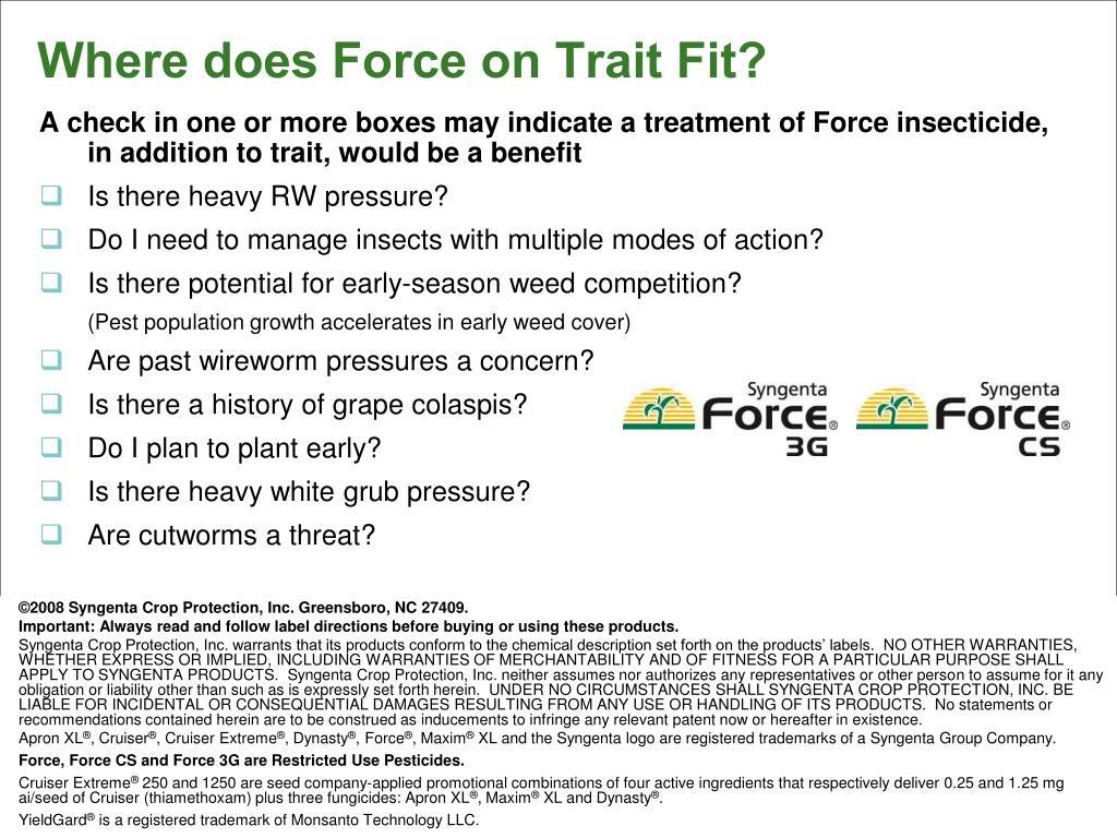 A check in one or more boxes may indicate a treatment of Force insecticide, in addition to trait, would be a benefit