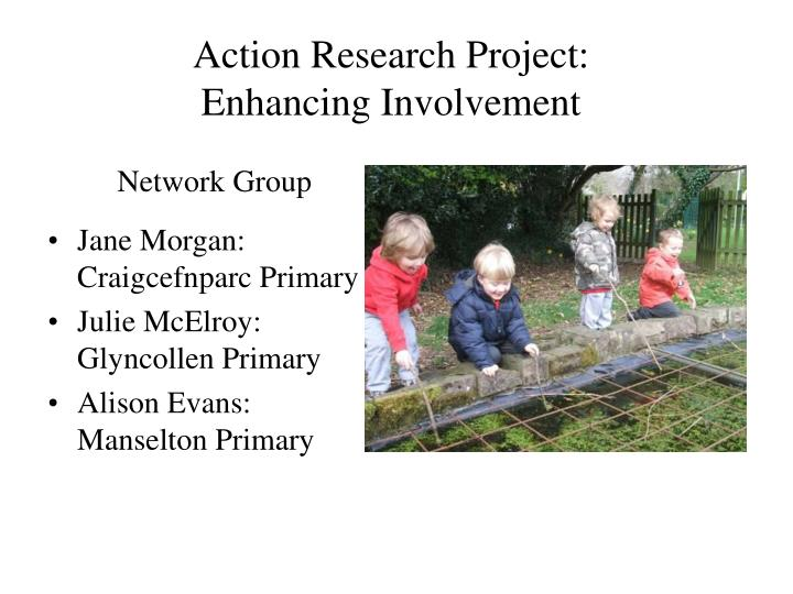 Action research project enhancing involvement