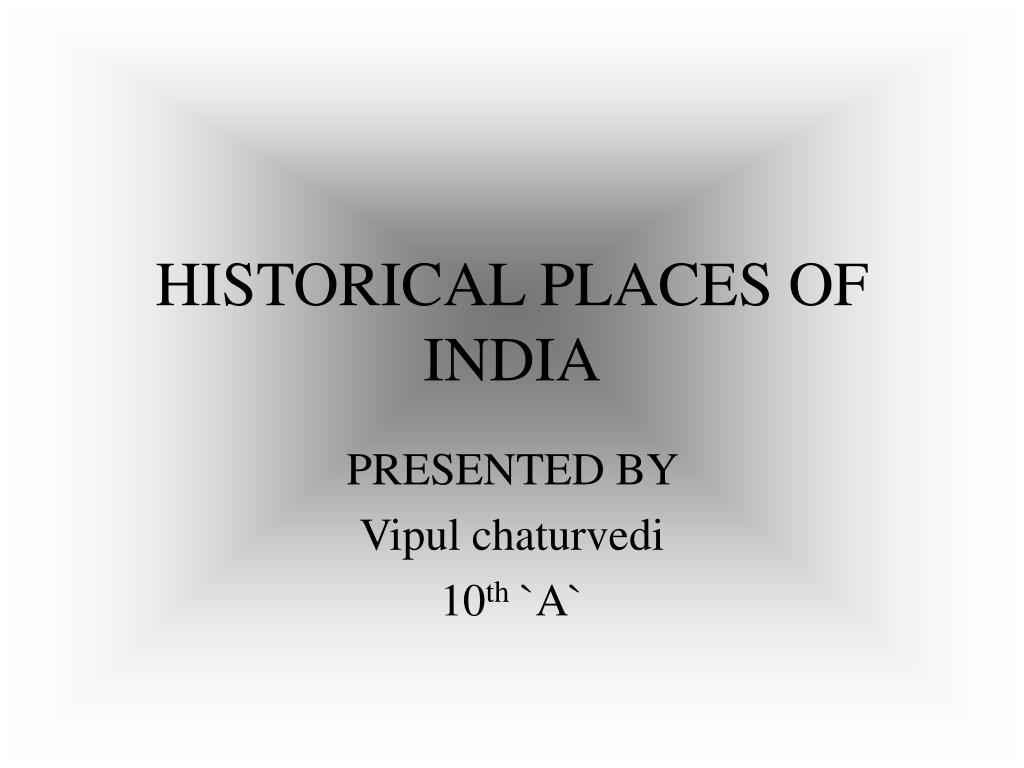 HISTORICAL PLACES OF INDIA