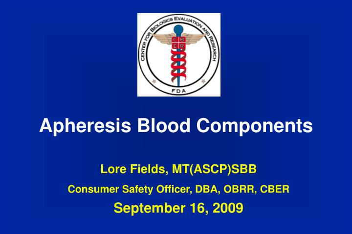 apheresis blood components n.