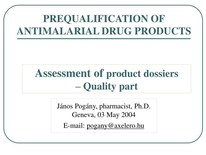 J nos pog ny pharmacist ph d geneva 03 may 2004 e mail pogany@axelero hu