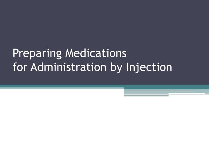 preparing medications for administration by injection n.
