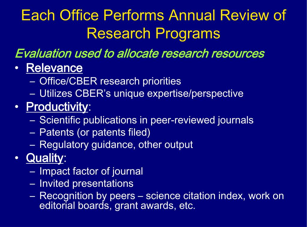 Each Office Performs Annual Review of Research Programs