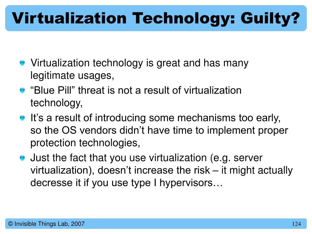 Virtualization Technology: Guilty?