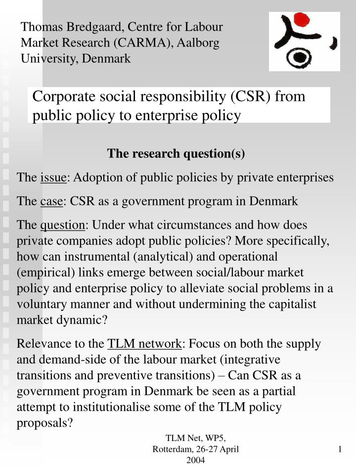 Corporate social responsibility csr from public policy to enterprise policy