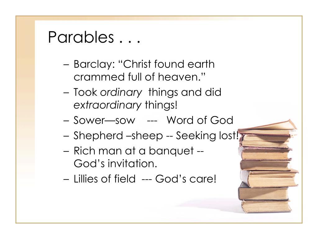 Parables . . .