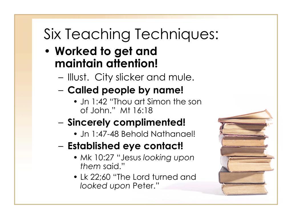 Six Teaching Techniques: