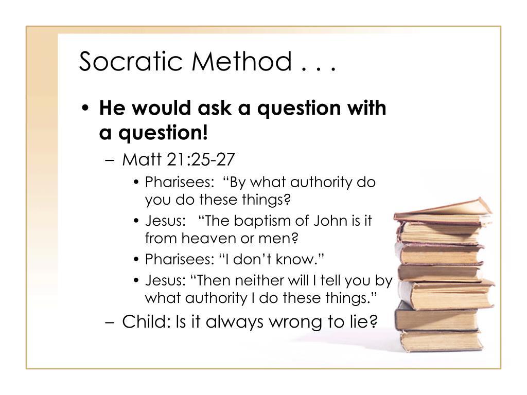 Socratic Method . . .