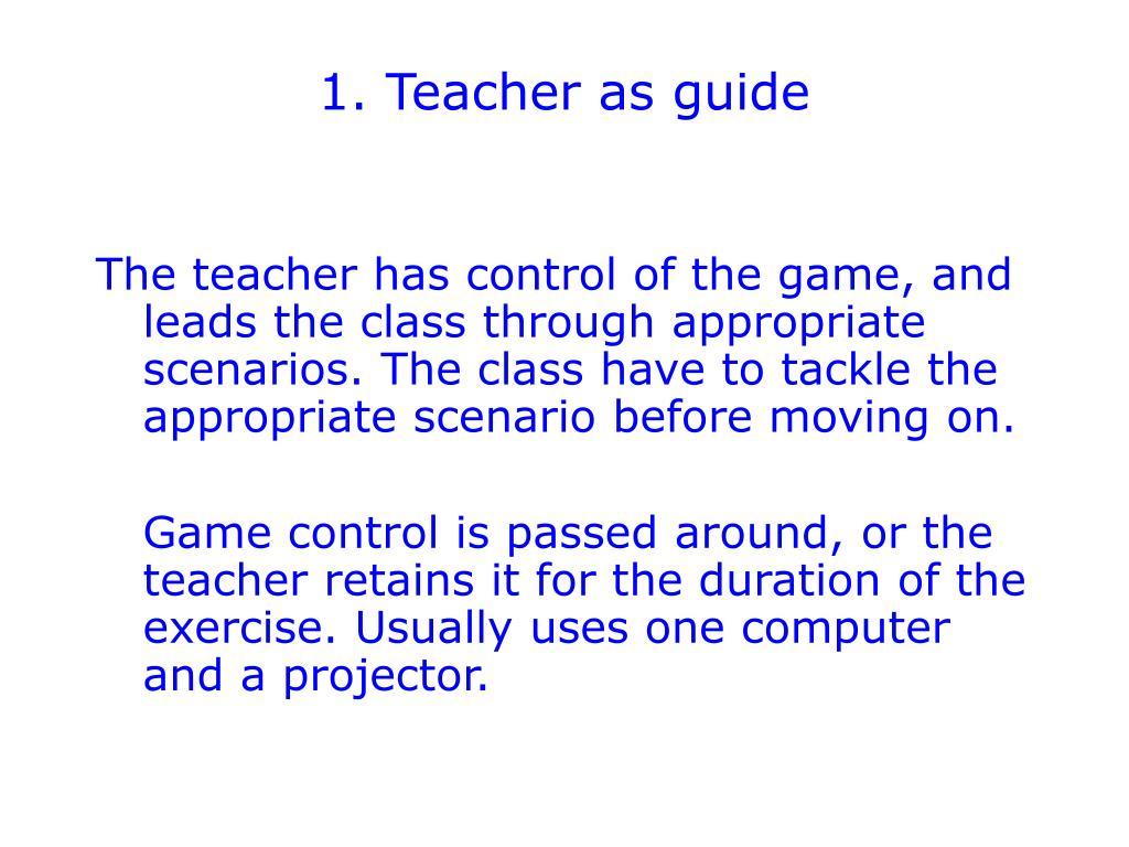 1. Teacher as guide