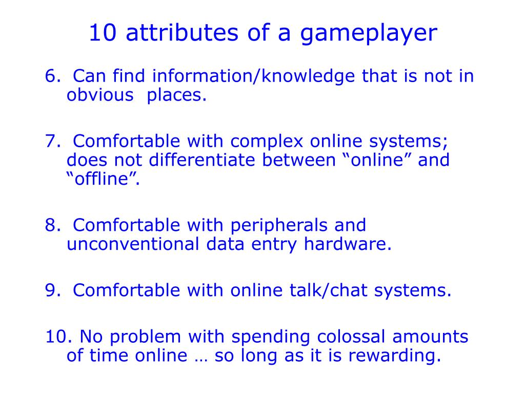 10 attributes of a gameplayer
