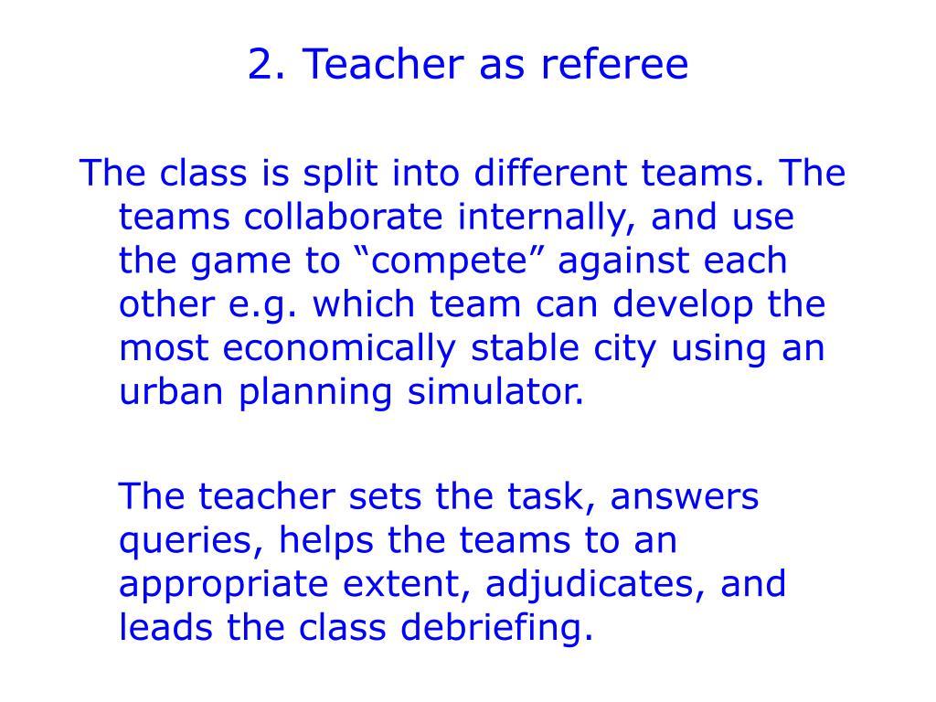 2. Teacher as referee
