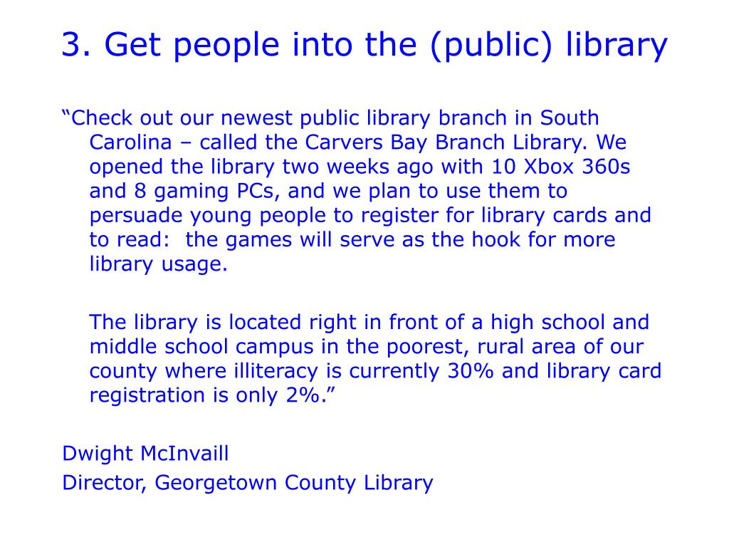 3. Get people into the (public) library