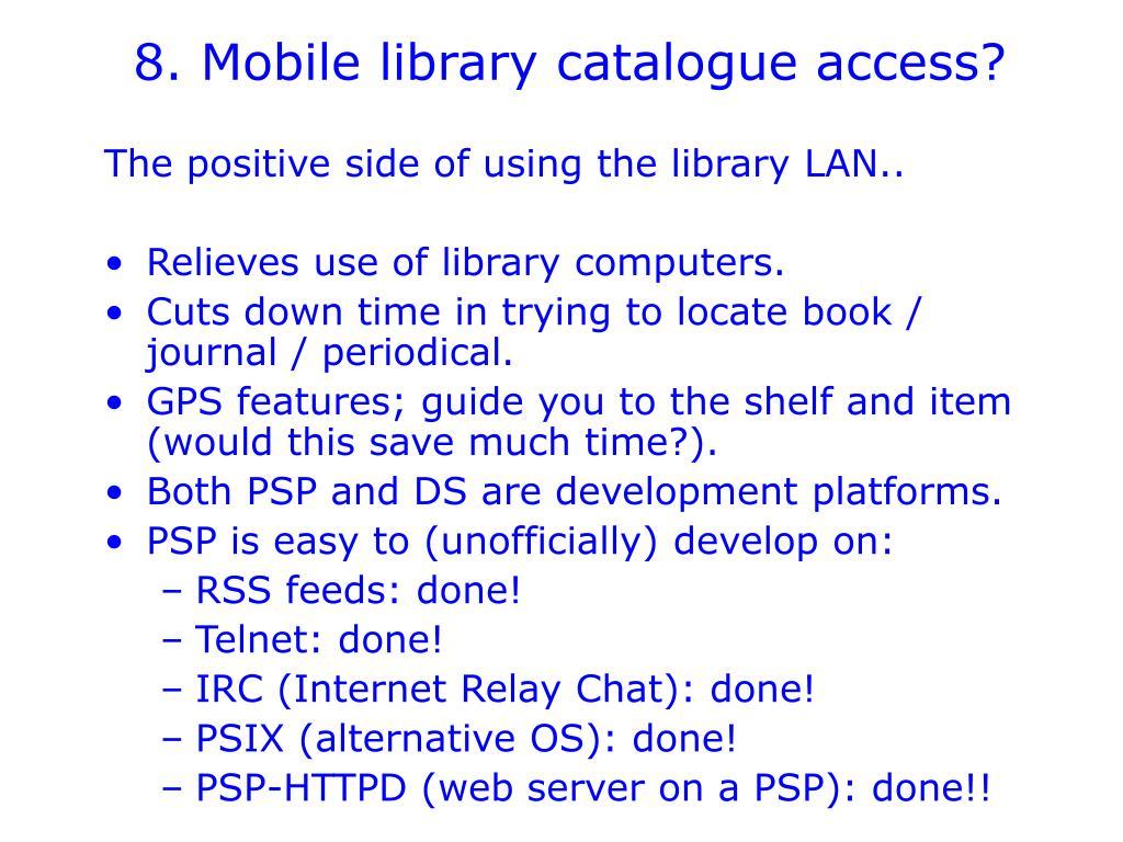 8. Mobile library catalogue access?
