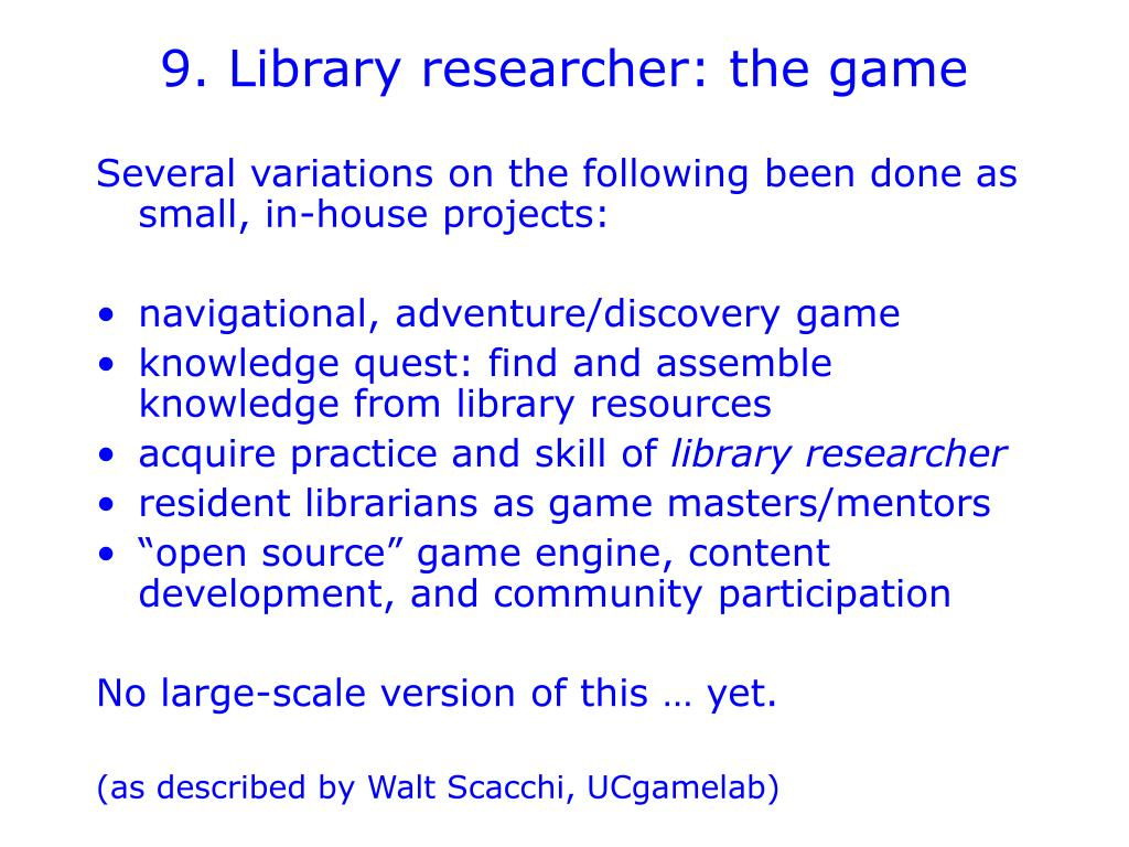 9. Library researcher: the game