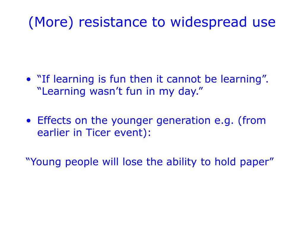 (More) resistance to widespread use