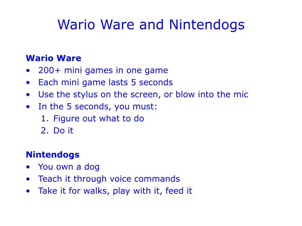 Wario Ware and Nintendogs