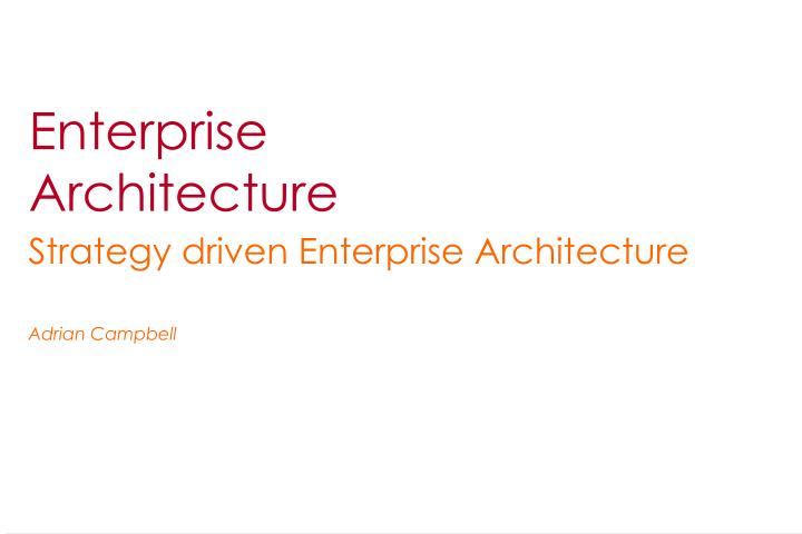 Ppt enterprise architecture powerpoint presentation id395605 enterprise architecture malvernweather Choice Image