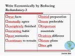 write economically by reducing redundancy 3