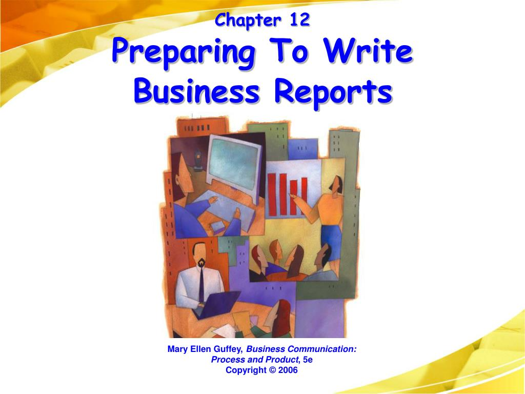 chapter 12 preparing to write business reports l.