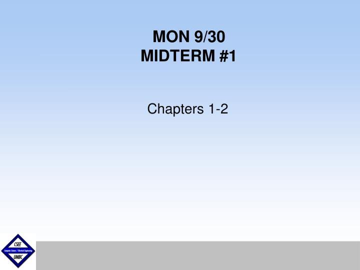 Mon 9 30 midterm 1
