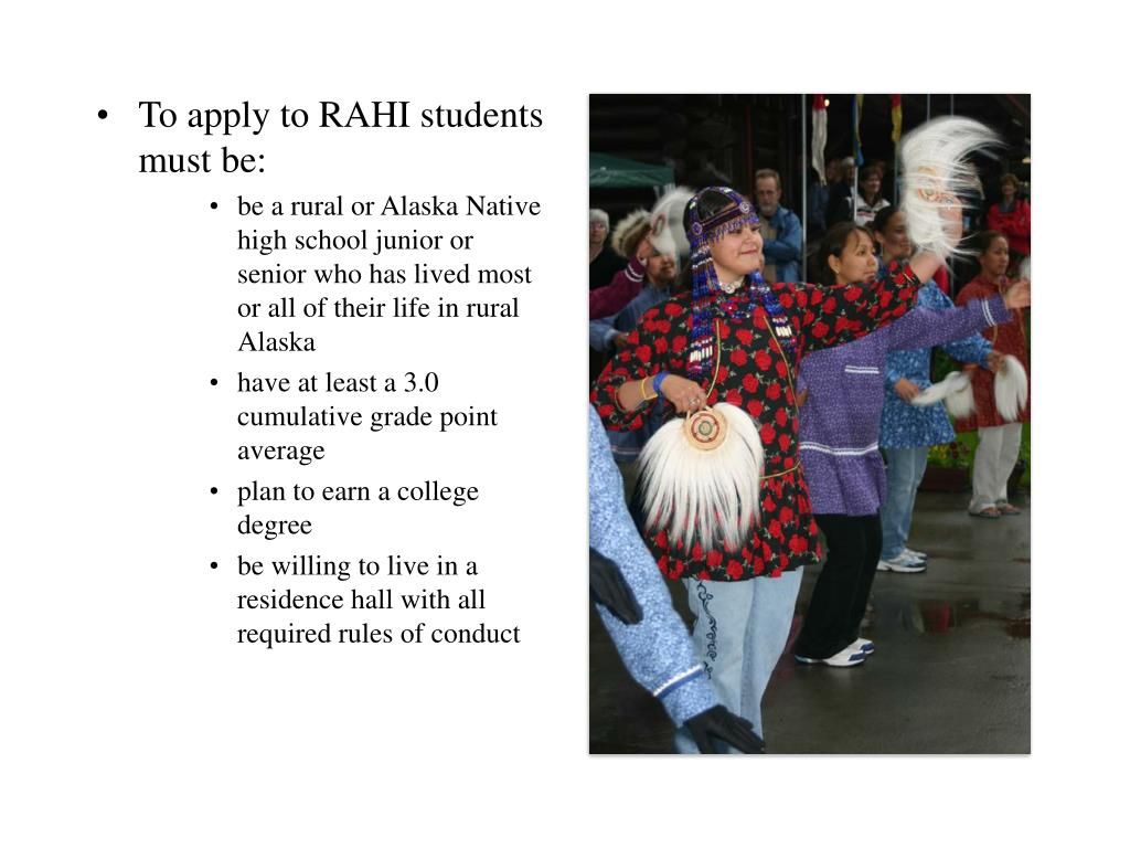 To apply to RAHI students must be: