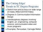 the cutting edge trends in tc degree programs
