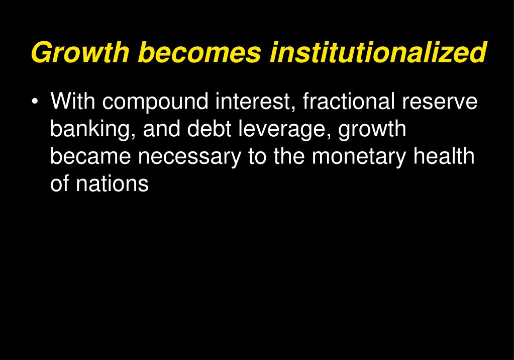 Growth becomes institutionalized