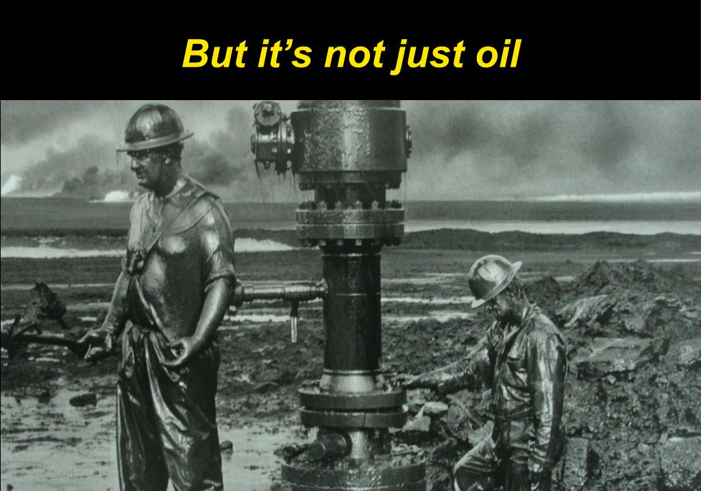 But it's not just oil