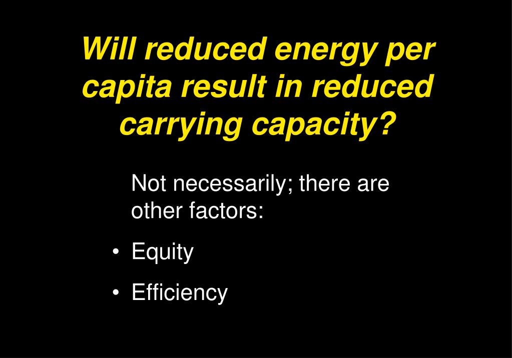 Will reduced energy per capita result in reduced carrying capacity?