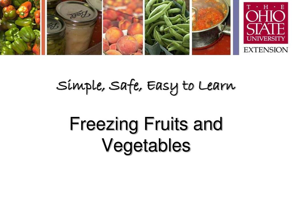 simple safe easy to learn freezing fruits and vegetables l.