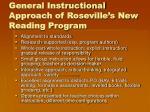 general instructional approach of roseville s new reading program