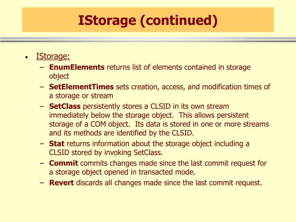 IStorage (continued)