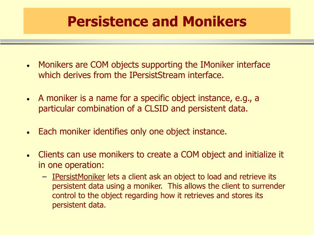 Persistence and Monikers