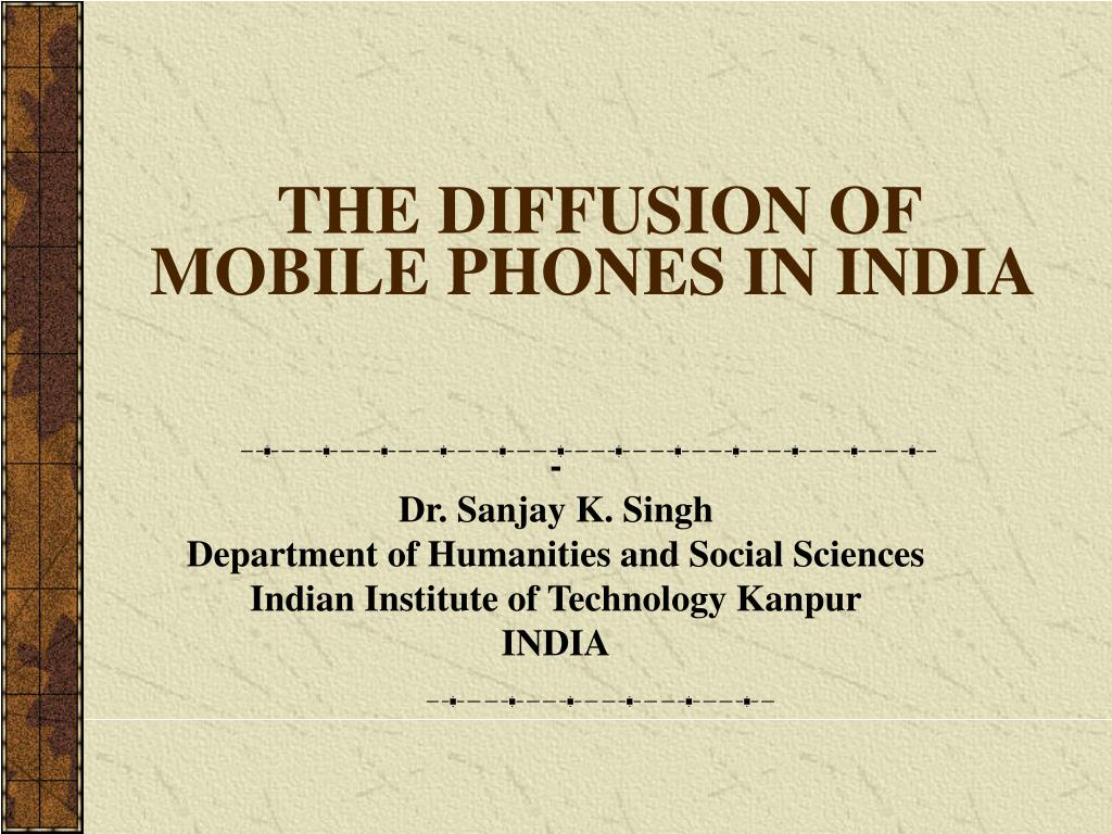 the diffusion of mobile phones in india l.