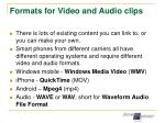 formats for video and audio clips