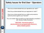 safety issues for end user operators
