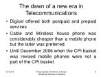 the dawn of a new era in telecommunications