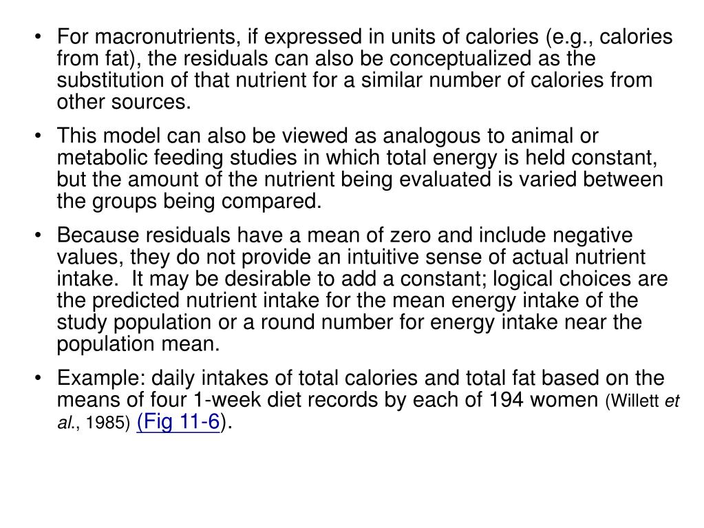 For macronutrients, if expressed in units of calories (e.g., calories from fat), the residuals can also be conceptualized as the substitution of that nutrient for a similar number of calories from other sources.
