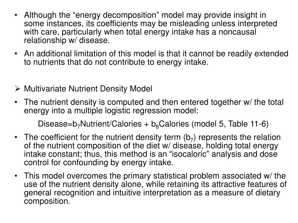 """Although the """"energy decomposition"""" model may provide insight in some instances, its coefficients may be misleading unless interpreted with care, particularly when total energy intake has a noncausal relationship w/ disease."""