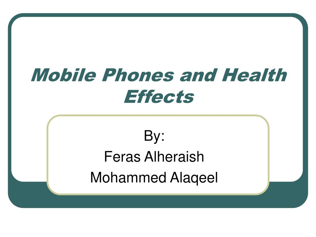mobile phones and health effects l.