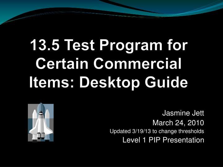 13 5 test program for certain commercial items desktop guide n.