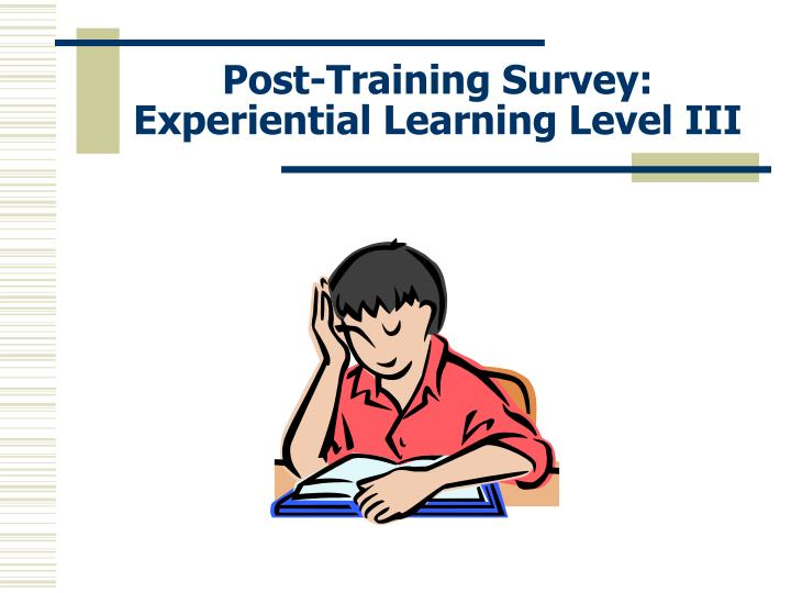 Post-Training Survey:  Experiential Learning Level III