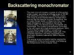 backscattering monochromator