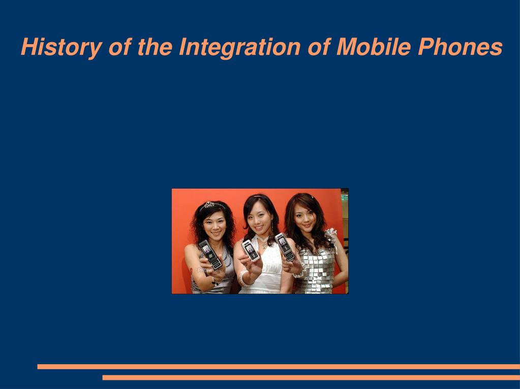 history of the integration of mobile phones l.