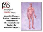 vascular disease patient information presented by the international society for vascular surgery